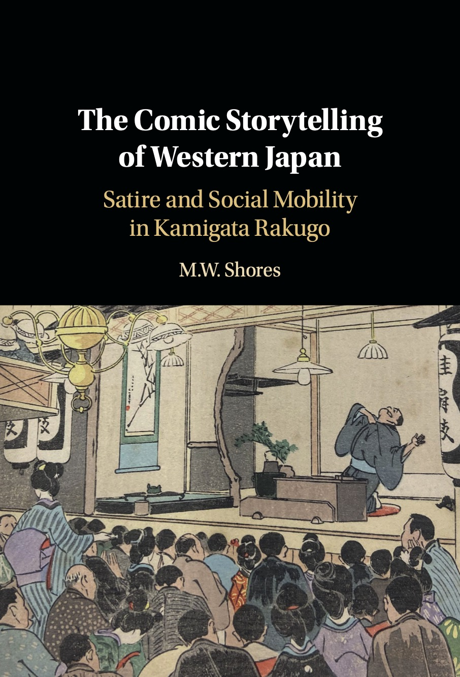 Cover image and link to purchase The Comic Storytelling of Western Japan: Satire and Social Mobility in Kamigata Rakugo